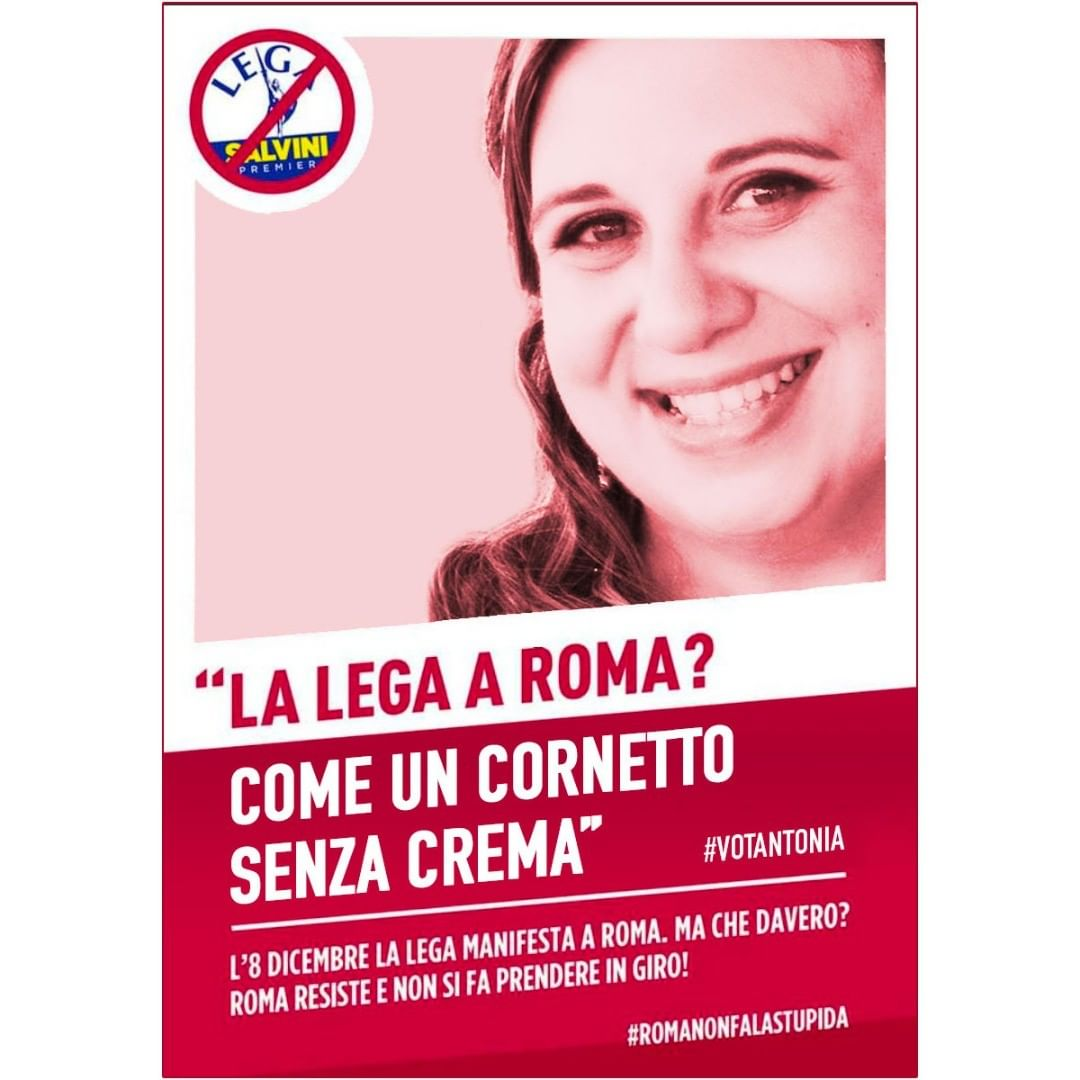 """""""La Lega a Roma? Come un cornetto senza crema"""" #votantonia per #romanonfalastupida"""